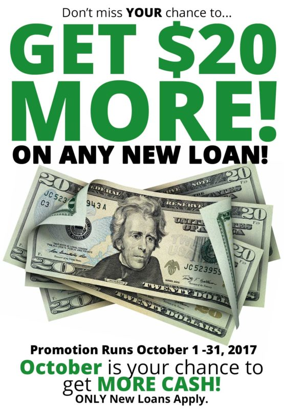 """A stack of $20 bills. Text reads, """"Get $20 more on any new loan! Promotion runs October 1 - 31, 2017. October is your chance to get more cash! Only new loans apply."""""""
