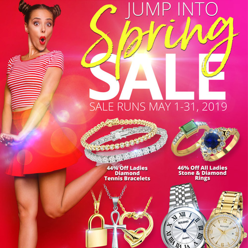 A young woman, quirkily dressed, is suspended in the air, mid-jump. Her expression is surprised and delighted. Text Reads: JUMP Into SPRING Sale Sale Runs May 1-31, 2019. 44% Off Ladies Diamond Tennis Bracelets. 46% Off All Ladies Stone & Diamond Rings. 46% Off All Pendants. 46% Off Ladies Diamond Fashion Rings. 40% Off Pre-Owned Watches. Layaway discounts must be reduced by 12.5%. Offer cannot be combined with any other offer. Discount not available on previously sold merchandise. Excludes all 3rd party appraised/certified jewelry. Rolex, gold and other high end watches excluded.
