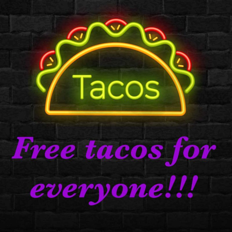 Free Tacos for Everyone
